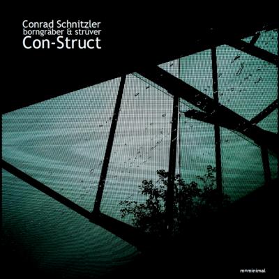Conrad Schnitzler Christian Borngraeber Jens Struever Con-Struct